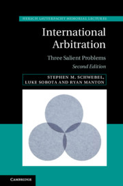 International Arbitration - Three Salient Problems Schwebel, Stephen M.; Sobota, Luke; Manton, Ryan: January 2020